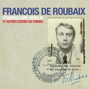 WeMe032 Franois de Roubaix Commissaire Moulin